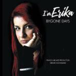 """""""Bygone days"""",il nuovo singolo di I'm Erika"""
